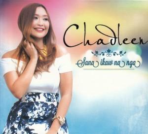 Chadleen / Sana Ikaw Na Nga