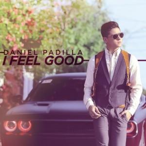 Daniel Padilla / I Feel Good