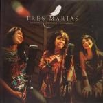 フローランテの名曲Sanaを3人の女性シンガーかカバーしているTres Mariasのアルバム